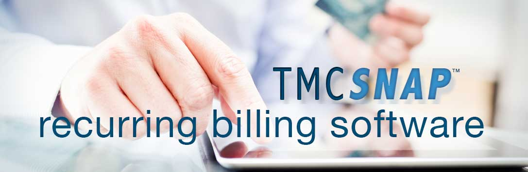 TMC SNAP Recurring Billing Software